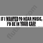 Bumper Sticker - If I Wanted To Hear Your Music