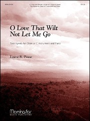 Pease, LB :: O Love That Wilt Not Let Me Go