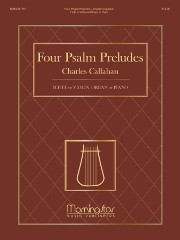 Callahan, C :: Four Psalm Preludes