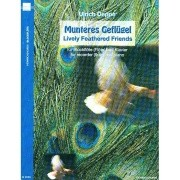 Deppe, U :: Munteres Geflugel [Lively Feathered Friends]