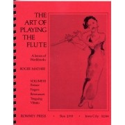 The Art of Playing the Flute - Volume III: Posture, Fingers, Resonances, Tonguing, Vibrato