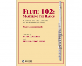 Various :: Flute 102: Mastering the Basics, A method and Solo Collection for the Intermediate Flutist; Piano Accompaniments