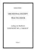 Sparks, M :: Orchestral Excerpt Practice Book, Volume 1: Ludwig van Beethoven's Symphony No. 3, 'Eroica'