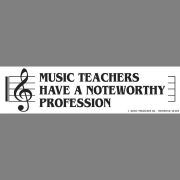 Bumper Sticker - Music Teachers Have A Noteworthy Profession
