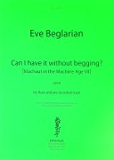 Beglarian, E :: Can I Have It Without Begging?