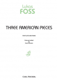 Foss, L :: Three American Pieces
