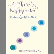 A Flute in My Refrigerator: Celebrating a Life in Music