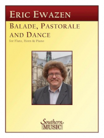 Ewazen, E :: Ballade, Pastorale and Dance