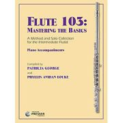 George, P; Louke, PA :: Flute 103: Mastering the Basics - Piano Accompaniments