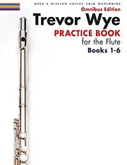 Wye, T :: Practice Books for the Flute Omnibus Edition Books 1-6