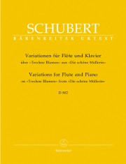 Schubert, F :: Variationen uber 'Trockne Blumen' D. 802 (Introduction and Variations op. 160)