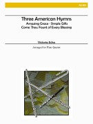 Traditional :: Three American Hymns