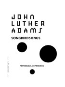 Adams, J :: Songbirdsongs