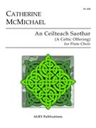McMichael, C :: An Ceilteach Saothar (A Celtic Offering)