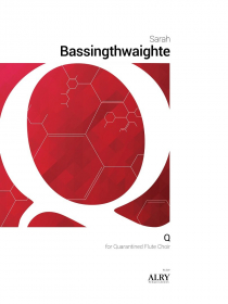 Bassingthwaighte, S :: Q for Quarantined Flute Choir