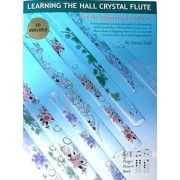 Learning to Play the Hall Crystal Flute