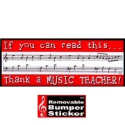 Bumper Sticker - If you can read this ... Thank a Music Teacher!