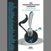The Woodwind Player's Cookbook: Creative Recipes for a Successful Performance