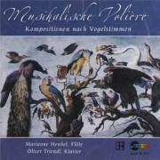 Musikalische Voliere: Kompositionen nach Vogelstimmung [Musical Birdcage: Compositions in Bird Song]