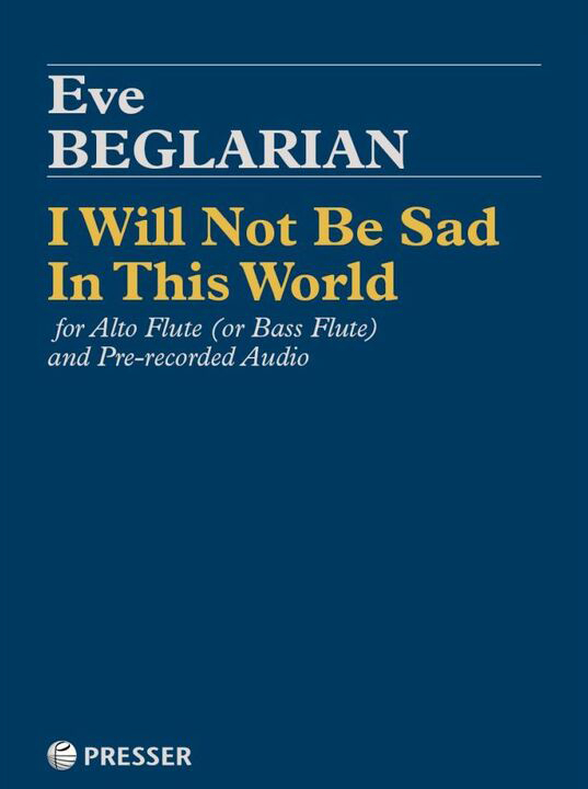 Beglarian, E :: I Will Not Be Sad In This World