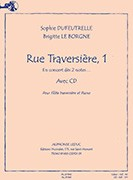 Dufeutrelle, S; le Borgne, B :: Rue Traversiere 1: The Flute Way