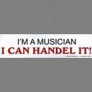 Bumper Sticker - I'm a Musician I Can Handel It!