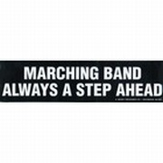 Bumper Sticker - Marching Band Always A Step Ahead