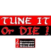 Bumper Sticker - Tune It Or Die!