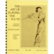 The Art of Playing the Flute - Volume I: Breath Control